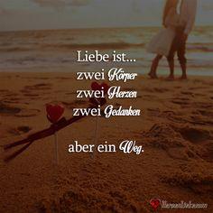 Liebe ist… zwei Körper, zwei Herzen, zwei Gedanken, aber ein Weg. | Täglich neue Sprüche, Liebessprüche, Zitate, Lebensweisheiten und viel mehr!