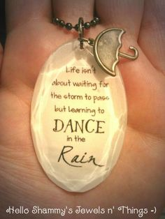 NEW! Life Quote Necklace. Life isn't about waiting for the storm to pass but learning to DANCE in the Rain. by HelloShammys, $17.00