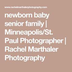 newborn baby senior family | Minneapolis/St. Paul Photographer | Rachel Marthaler Photography