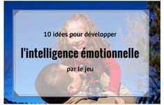 L'intelligence émotionnelle des enfants, un long apprentissage. 10 idées pour développer l'intelligence émotionnelle par le jeu (d'après le livre Qui veut jouer avec moi ? de Lawrence Cohen). L Intelligence, Education Positive, Market Research, Parenting Advice, Montessori, Leadership, Preschool, Alternative, Positivity