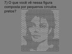 Zoeira : O que você vê nessa figura, composta por pequenos círculos preto?