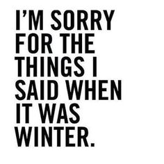 I hate winter!