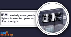 IBM quarterly sales growth highest in over two years on cloud strength #twoyears #ibm #sales #b2b #b2bnews #b2b #b2bmarketing Ibm, Strength, Clouds, Activities, Business, Store, Business Illustration, Cloud, Electric Power
