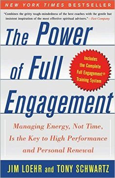 The Power of Full Engagement - Getting the most out of your time to achieve the success you desire. Top personal development book. Success. Energy. Renewal. Self Help. Business Books, Growth Books -- See it here: www.developgoodha...