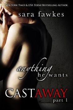 Anything He Wants: Castaway (#1) by Sara Fawkes http://www.amazon.com/dp/B00GMQ751I/ref=cm_sw_r_pi_dp_xtcTvb1PYYKM1