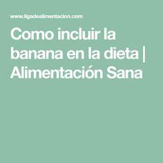 Como incluir la banana en la dieta   Alimentación Sana