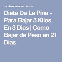 Dieta De La Piña - Para Bajar 5 Kilos En 3 Dias | Como Bajar de Peso en 21 Días