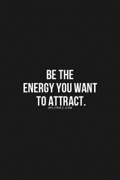 Be what you wish to attract