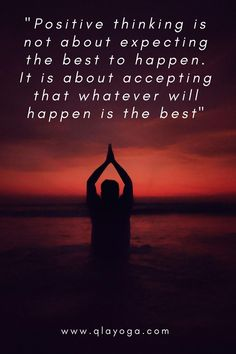 """""""Positive thinking is not about expecting the best to happen. It is about accepting that whatever will happen is the best""""  #positivethinking #positivevibes #positivemindset #yogapractice #love #calm #peace #happiness #gratitude #yogaquotes #inspiration #motivation #yogalover Positive Mindset, Positive Vibes, Wonder Quotes, Yoga Quotes, Awakening, Gratitude, Happiness, Mindfulness, Calm"""