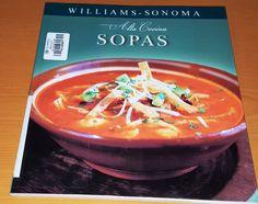 Título: Sopas /  Autor: Williams-Sonoma /  Ubicación: FCCTP – Gastronomía – Tercer piso / Código:  G 641.5 W57 1