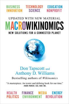 Macrowikinomics: New Solutions for a Connected Planet by Don Tapscott & Anthony D. This bestselling title explores how mass collaboration was changing the way businesses communicate, create value, and compete in the new global marketplace. Time Inc, Energy Industry, Reading Rainbow, Business Technology, Reading Levels, Financial Institutions, Social Science, Used Books, Critical Thinking