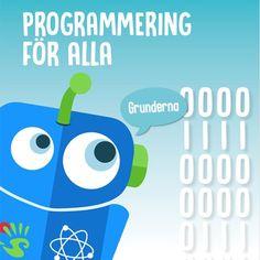 """En animerad robot med texten """"Programmering för alla"""" Coding For Kids, Preschool, Language, Technology, Teaching, Education, Digital, Appar, Youtube"""