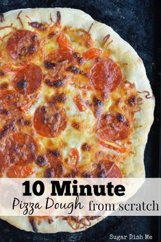 This from-scratch pizza dough is ready to cook in 10 minutes! It makes a delicious crust that is the perfect balance between crispy thin and thick homestyle