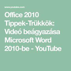 Office 2010 Tippek-Trükkök: Videó beágyazása Microsoft Word 2010-be - YouTube Microsoft Word 2010, Words, Youtube, Youtubers, Horse, Youtube Movies