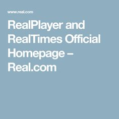 RealPlayer and RealTimes Official Homepage – Real.com