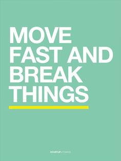 Move fast and break things.///Super Creative Posters By Startup Vitamins | SmokingDesigners