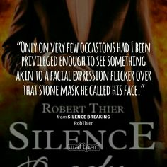 Read The Unmentionable M from the story Silence Breaking by RobThier (Robert Thier) with reads. 'For the last time, Sir: wh. Wattpad Quotes, Wattpad Books, Storm And Silence, Silence Quotes, I Robert, Love You, My Love, Book Fandoms, Book Nerd