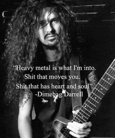 Miss you, Dime. Rock Music Quotes, Rock Quotes, Music Memes, Hard Rock Music, Singing Quotes, Band Quotes, Heavy Metal Rock, Heavy Metal Music, Heavy Metal Bands
