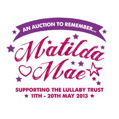 An auction to raise funds for the Lullaby Trust in memory of #MatildaMae who was found sleeping on the day she turned nine months old.