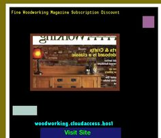 Fine Woodworking Magazine Subscription Discount 073920 - Woodworking Plans and Projects!