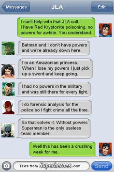 Texts From Superheroes<<He really is the most useless member without his powers...in a non-powered AU he would NEVER make the team.