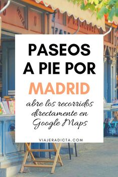 Conoce Madrid paseando por sus calles. Abre estas rutas a pie directamente en Google Maps. #madrid #paseos #recorridos #rutas