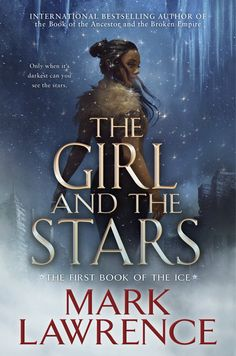 The Girl and the Stars by Mark Lawrence is the book in his fantasy Book of Ice series. I have become a big fan of Mark Lawrence after I read and loved his Book of Ancestor series. New York Times, Rick Riordan, Thriller, Book Cover Design, Reading Online, Books Online, Book Lists, Bestselling Author, Book Worms