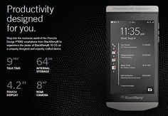 Exclusively designed for you.Step into the exclusive world of the Porsche Design P'9982 smartphone from BlackBerry® to experience the power of BlackBerry® 10 OS on a uniquely designed and expertly crafted device.