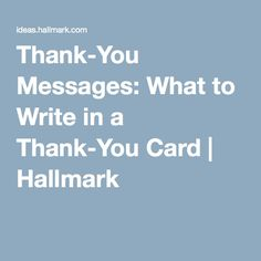 Easy way to write sincere eloquent thank you notes a giveaway thank you messages what to write in a thank you card hallmark negle Image collections
