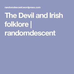 The Devil and Irish folklore   randomdescent