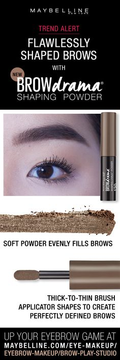 Bring on boldly filled, softly-shaped brows with Maybelline's first ever brow powder. The loose powder formula fills in smooth color, while the thick-to-thin brush applicator creates instant definition. Flawlessly shaped brows are made easy. Click through to find your perfect brows with our Brow Play Studio!