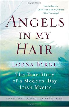 Angels in My Hair: Lorna Byrne: 9780385528979: Books - Amazon.ca Earnest reading, humble beginnings alert and totally obedience to Angels... K.S