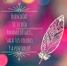 Dale color a tu vidaaaa I Love Mondays, Keep On Keepin On, Happy Everything, Good Morning Good Night, Positive Words, Spanish Quotes, Journal Cards, Cool Pictures, Mandala