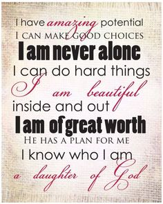 I have amazing potential.....I am a daughter of God