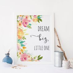 Hey, I found this really awesome Etsy listing at https://www.etsy.com/listing/269551433/dream-big-little-one-floral-wall-art