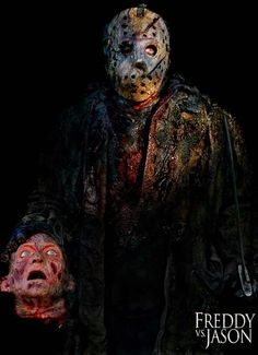 """""""Who cares about some f*cking dream guy, okay? That pyscho in the hockey mask was real."""" ~ Jason Voorhees (& Freddy's head) // Freddy vs. Jason"""