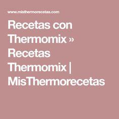 Recetas con Thermomix » Recetas Thermomix   MisThermorecetas