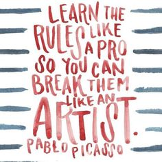Pablo Picasso Quote - Learn the rules like a pro Life Truth Quotes, Motivacional Quotes, Girl Quotes, Funny Quotes, Quote Life, Rules Quotes, Mantra Quotes, Quotes On Art, Calligraphy Quotes Motivation