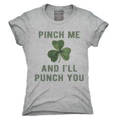 Patricks day shirts Pinch Me And I'll Punch You St Patricks Day T-Shirt, Hoodie, Tank Top St. Patrick's Day Diy, St Patrick's Day Outfit, Outfit Of The Day, St Pattys Day Outfit, St. Patricks Day, Diy St Patricks Day Shirt, Saint Patricks, St Patrick's Day Crafts, St Patrick's Day Decorations