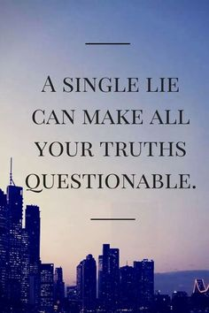 If you're caught in even a small lie, people will wonder what else you lied about. Be honest.