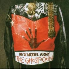 New Model Army - The Ghost of Cain album cover Greatest Album Covers, Classic Album Covers, Army Band, C Ops, Full Metal Jacket, Vinyl Record Collection, Lp Cover, Cover Art, Great Albums