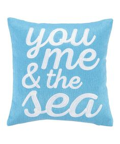 Another great find on #zulily! 'You Me & the Sea' Throw Pillow #zulilyfinds