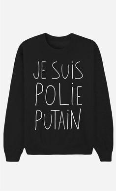 Sweater Woman Je Suis Polie Putain by Alfred, le Français Sweat Shirt, T Shirt Fun, Tee Shirts, Black Sweaters, Sweaters For Women, T-shirt Humour, Boutique, Dress Me Up, Graphic Sweatshirt