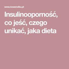 Insulinooporność, co jeść, czego unikać, jaka dieta Diet
