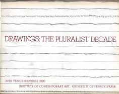 Drawings, the pluralist decade, 39th Venice Biennale, 1980, United States Pavilion,1 June-30 September 1980 http://encore.fama.us.es/iii/encore/record/C__Rb2659851?lang=spi