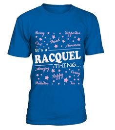 # RACQUEL THING YOU WOULD NOT UNDERSTAND .  RACQUEL THING YOU WOULD NOT UNDERSTAND  A GIFT FOR A SPECIAL PERSON  It's a unique tshirt, with a special name!   HOW TO ORDER:  1. Select the style and color you want:  2. Click Reserve it now  3. Select size and quantity  4. Enter shipping and billing information  5. Done! Simple as that!  TIPS: Buy 2 or more to save shipping cost!   This is printable if you purchase only one piece. so dont worry, you will get yours.   Guaranteed safe and secure…
