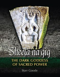 Sheela na gig: The Dark Goddess of Sacred Power: Traces the origins of the Sheela na gig from Medieval times to Paleolithic cave art BR BR Sacred Feminine, Divine Feminine, Rachel Brathen, Divine Mother, Got Books, Ancient Artifacts, Gods And Goddesses, Book Photography, Deities
