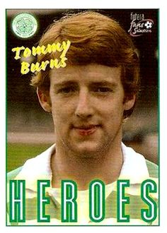 Tommy Burns of Celtic in Celtic Fc, Glasgow, Badges, Burns, Ireland, Legends, Paradise, Soccer, Football
