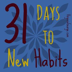 """What does it take to create a new habit? We're exploring that and more in """"31 Days to New Habits"""". 