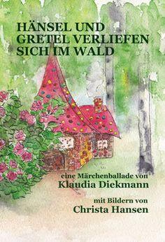Hänsel und Gretel verliefen sich im Wald - Klaudia Diekmann, Märchenballaden